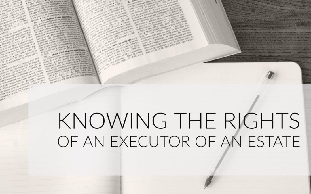 rights of an executor of an estate