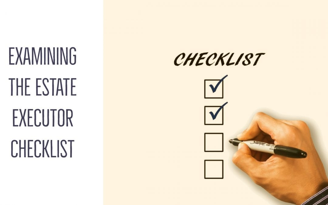 Examining the estate executor checklist