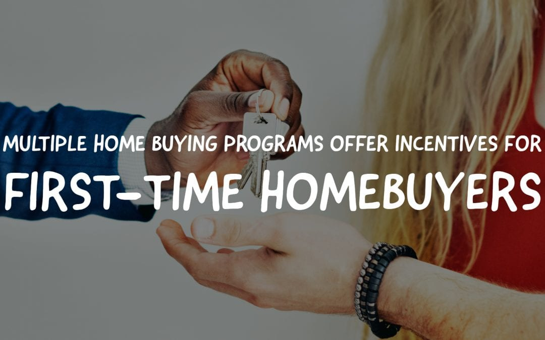 Multiple home buying programs offer incentives for first-time homebuyers
