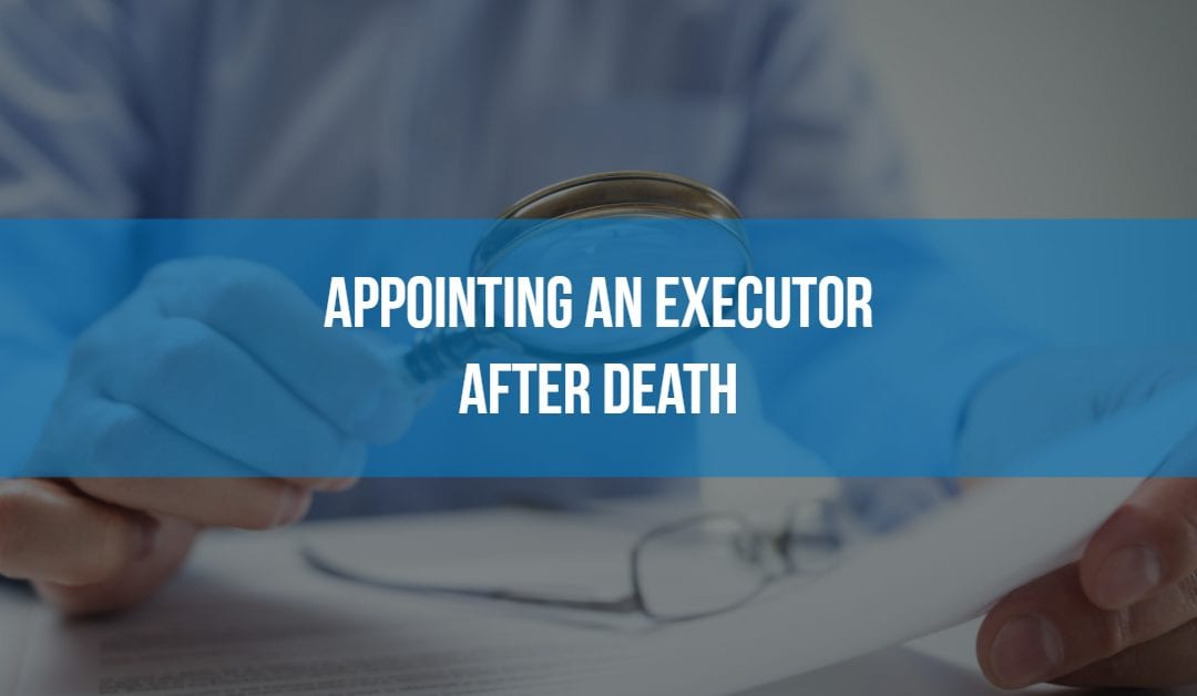 appointing an executor after death