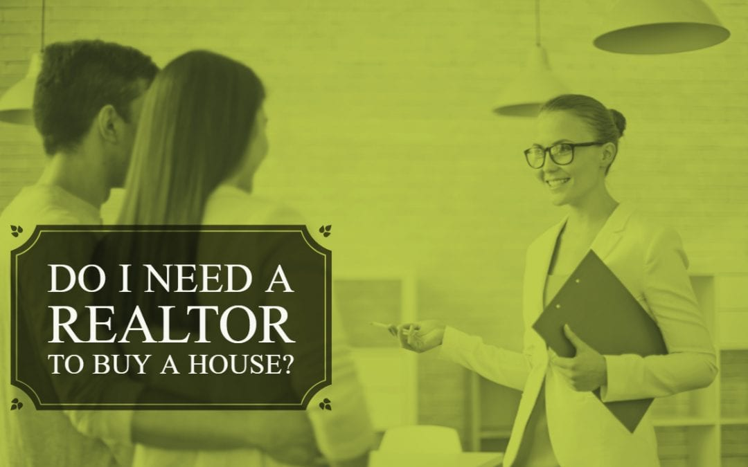 Do I need a realtor to buy a house?